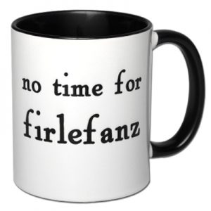 no time for firlefanz