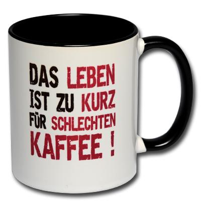 Das Leben ist zu kurz für schlechten Kaffee