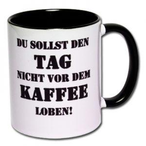 Du sollst den Tag nicht vor dem Kaffee loben