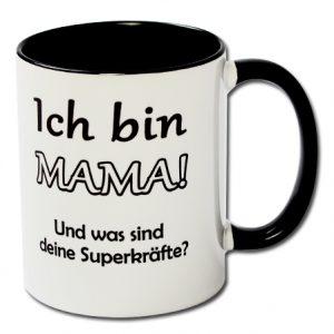 Ich bin Mama Und was sind deine Superkräfte
