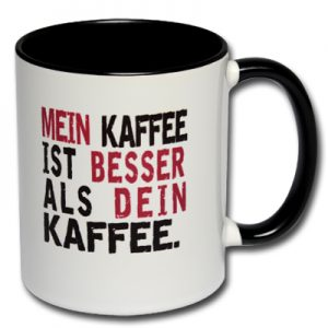 Mein Kaffee ist besser als dein Kaffee