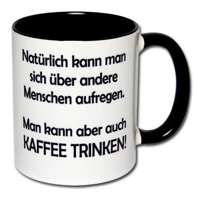 Natürlich kann man sich über andere Menschen aufregen. Man kann aber auch Kaffee trinken!