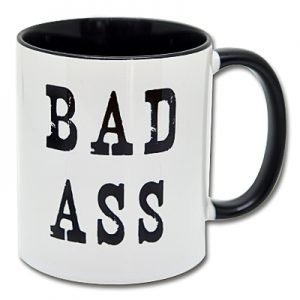 Spruchtasse Bad Ass Kaffeetasse
