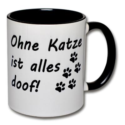 Tasse Ohne Katze ist alles doof