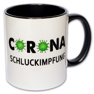 Tasse Corona Schluckimpfung