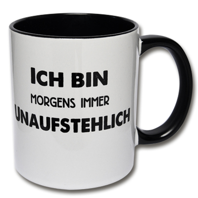 Tasse Ich bin morgens immer unaufstehlich