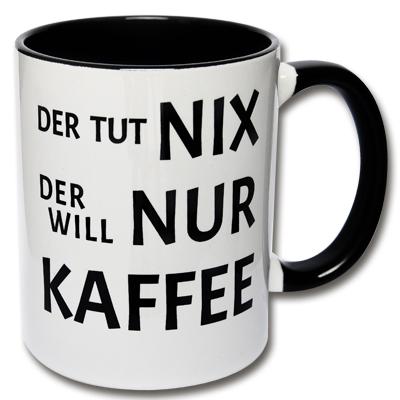 Der tut nix Kaffeetasse