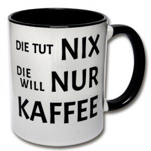 Kaffeetasse Die tut nix