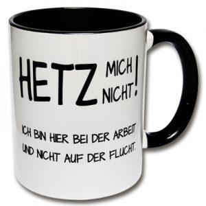 Tasse Hetz mich nicht Büro-Tasse