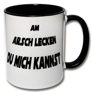 Tasse Am Arsch lecken du mich kannst