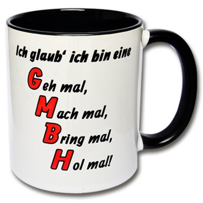 Tasse Ich glaub ich bin eine GmbH