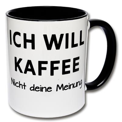 Tasse Ich will Kaffee
