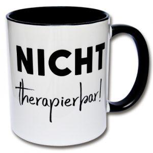 Tasse Nicht therapierbar