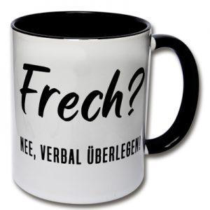 Tasse Frech? Nee, verbal überlegen