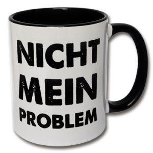 Tasse Nicht mein Problem